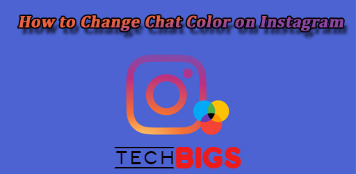 How to Change Chat Color on Instagram